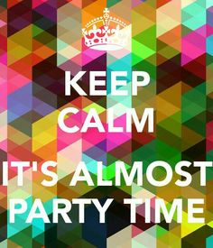 Almost party time