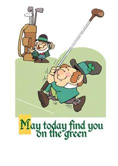 May today find you on the green!