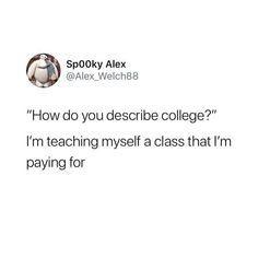 Quotes funny college laughing Ideas for 2019 Funny Tweets, Funny Relatable Memes, Funny Quotes, Funny College Quotes, Awkward Quotes, Funniest Memes, Relatable Posts, Quotes Quotes, School Memes
