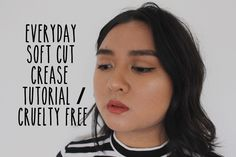EVERYDAY SOFT CUT CREASE TUTORIAL / CRUELTY FREE