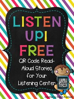 QR Code Listening Center Freebie: When students scan a QR code, it takes them to a story on YouTube for them to watch and listen to.  I used Safeshare to block out any ads or popups so that its safe for kids.If your students enjoy listening to these stories, be sure to check out my complete QR code listening center kit, which includes 40 stories, 4 generic response sheets, and a cute listening center sign.