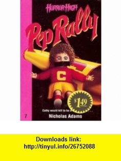 Pep Rally (Horror High) (9780061060847) Nicholas Adams , ISBN-10: 0061060844  , ISBN-13: 978-0061060847 ,  , tutorials , pdf , ebook , torrent , downloads , rapidshare , filesonic , hotfile , megaupload , fileserve