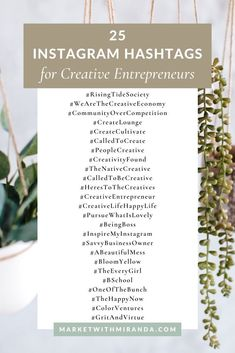 If you're using Instagram, you're probably interested in connecting with the right people and increasing your engagement. The best way to do that is through hashtags! Instagram allows you to include 30 - yes, 30! - hashtags in each post. I've collected a list of 25 hashtags to help you get started. These are perfect for creative entrepreneurs!