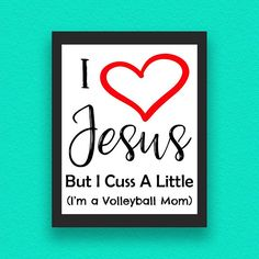 INSTANT DOWNLOAD:I Love Jesus But I Cuss A Little, Volleyball Digital Print, Poster, Volleyball Wall Decor, Volleyball, Volleyball Printable, Volleyball Mom  THIS LISTING IS FOR A DIGITAL DOWNLOAD. NO PHYSICAL PRINTS WILL BE MAILED TO YOU.  I Love Jesus But I Cuss A Little (Im a Volleyball Mom)  Perfect Print for a Team Mom, Sports Mom.  This design includes 1 high resolution 300dpi JPEG file that can be printed in 8 X 10. This is a Digital Download. This file cannot be used for commercial…