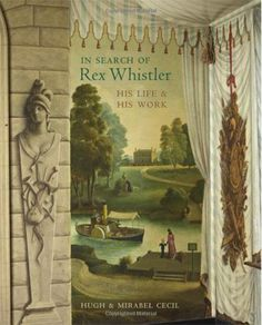 """In Search of Rex Whistler: His Life and His Work"" by Mirabel Cecil and Hugh Cecil"