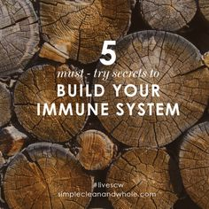 5 Must-Try Secrets to Build Your Immune System | Simple Clean and Whole