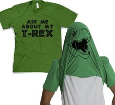 """""""Ask Me About My T-Rex""""Funny T Shirt Flip Dinosaur Tee from CrazyDogTshirts on OpenSky Love this flip shirt! Funny Kids Shirts, Funny Tees, Cool Shirts, Tee Shirts, T Rex Shirt, Funny Graphic Tees, My Guy, Just In Case, Sport"""