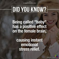 "awesome psychology facts: being called ""baby"" has a positive effect on the female brain, causing instant emotional stress relief. Psychology Fun Facts, Psychology Says, Psychology Quotes, Cognitive Psychology, Wow Facts, Real Facts, Weird Facts, Random Facts, Funny Facts"