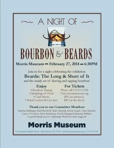 Gentlemen, It's your turn to have a Guys' Night Out. On February 27th, The Morris Museum presents Bourbon & Beards! Enjoy a night of Bourbon Tastings, Craft Brews, Chili, Music & a Beard Contest! $35 in Advance $40 at the door