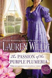 "THE PASSION OF THE PURPLE PLUMERIA: A Pink Carnation Novel by Lauren Willig...Lauren Willig's Pink Carnation novels have been hailed as ""sheer fun"" and ""charming."" Now she takes readers on an adventure filled with hidden treasure and a devilishly handsome English colonel...."