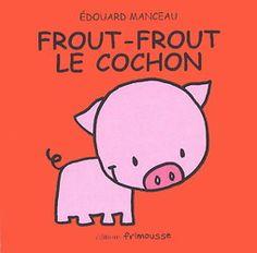 Frout-Frout le cochon - EDOUARD MANCEAU