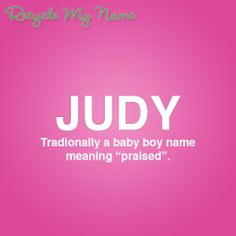 Meaning of the name Judy Letter Games, Name Games, Baby Names And Meanings, Names With Meaning, What Is Your Name, My Name Is, Baby Name List, Boy Names, Make Me Smile