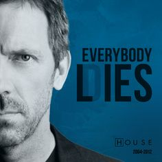 I really enjoyed the series finale and decided to make this poster. It is the mo… I really enjoyed the series finale and decided to make this poster. It is the most famous HOUSE quote mixed with the reality of mortality. Doctor House Frases, Dr House Quotes, House And Wilson, Everybody Lies, Gregory House, Fangirl, Hugh Laurie, Bd Comics, Cinema