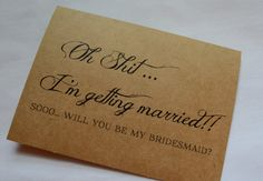 OH SHT I'm getting married Will you be my by invitesbythisandthat