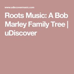 Roots Music: A Bob Marley Family Tree | uDiscover