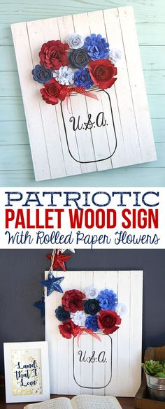 How to make this cute pallet wood mason jar DIY sign filled with rolled paper flowers. An easy patriotic craft or change the colors and it could work for any holiday all year long! (Diy Wood Work How To Paint) Patriotic Crafts, Patriotic Decorations, July Crafts, Holiday Crafts, Holiday Ideas, Pallet Crafts, Diy Pallet Projects, Wood Crafts, Diy Wood