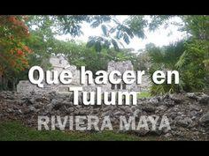 Qué hacer en Tulum - RIVIERA MAYA