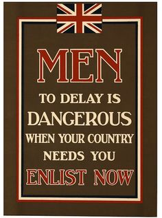 inch Canvas Print (other products available) - WWI Parliamentary Recruiting Committee Poster, Men, to delay is dangerous when your country needs you. Enlist Now. Date: 1915 - Image supplied by Mary Evans Prints Online - Box Canvas Print made in the USA