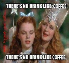 There's no drink like coffee...there's no drink like coffee... bwa ha ha