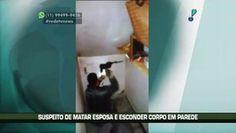 Galdino Saquarema Noticia: Homem matou esposa e escondeu corpo em parede
