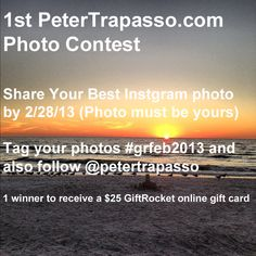 Enter the 1st PeterTrapasso.com photo contest on Instagram!  Join this Instagram photo contest to win a 25 dollar GiftRocket online gift card.  http://instagram.com/p/VMZc9XoEKC/ Entry for 1st PeterTrapasso.com Photo Contest