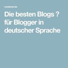 Die besten Blogs 🎴 für Blogger in deutscher Sprache