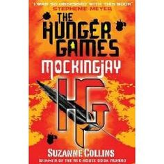 Mockingjay (Hunger Games Trilogy) by Suzanne Collins