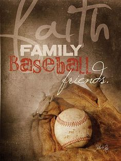 Faith Family Baseball Friends -- Even though baseball is one of life's greatest pleasures, FAITH needs to come first in all of our lives.