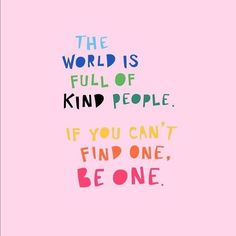 Tomorrow is World Kindness Day and a big day for my little business! Take a fol. Motivacional Quotes, Words Quotes, Best Quotes, Life Quotes, Family Quotes And Sayings, Space Quotes, Angel Quotes, Sweet Sayings, Quotes Women
