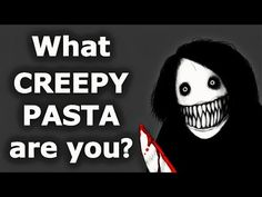 ✔ What Creepypasta Are You? - YouTube