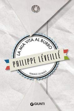 La mia vita al burro, di Philippe Léveillé. http://www.pingpongfood.it/2015/09/22/la-mia-vita-al-burro-di-philippe-leveille/