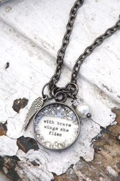 with brave wings small necklace ..( original quote by Beth Quinn Designs.) ..