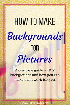 How to Make Backgrounds for Pictures