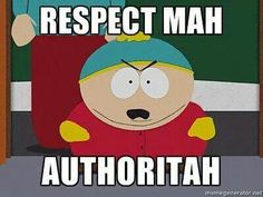 MAH AUTHORITAH Cartman South Park
