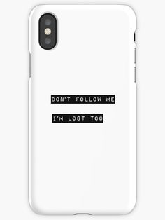 Don't Follow me. I'm Lost too. Funny quote typography. Cool tumblr humor iPhone Case & Cover