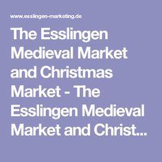 The Esslingen Medieval Market and Christmas Market - The Esslingen Medieval Market and Christmas Market - Medieval meets modern - Discover - Esslinger Stadtmarketing & Tourismus GmbH