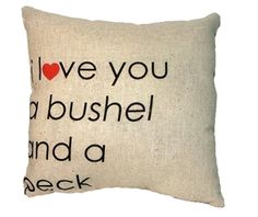 """Sweet and simply said, this pillow has the words from the classic song """"I love you a bushel and a peck...& a hug around the neck"""".  $29.95  #homedecor"""