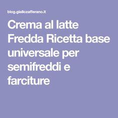 Crema al latte Fredda Ricetta base universale per semifreddi e farciture