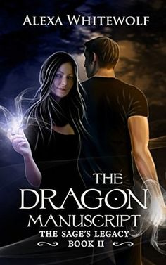 Tome Tender: The Dragon Manuscript by Alexa Whitewolf (The Sage's Legacy, #2)