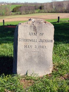 "The original grave site for General Thomas ""Stonewall"" Jackson's amputated arm. In 1863 Jackson was accidentally shot by his own Confederate troops his arm amputated and given a christian burial."