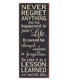 Look what I found on #zulily! 'Never Regret Anything' Wall Sign #zulilyfinds