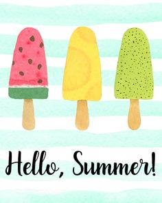 Printable Popsicle Art - Happiness is Homemade Summer Is Here, Happy Summer, Hello Summer, Summer Art, Summer Time, Free Summer, Popsicle Art, Welcome Summer, Summer Wallpaper