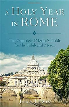 A Holy Year in Rome by Joan Lewis http://smile.amazon.com/dp/1622823338/ref=cm_sw_r_pi_dp_TUa-wb0ZPBT2Z