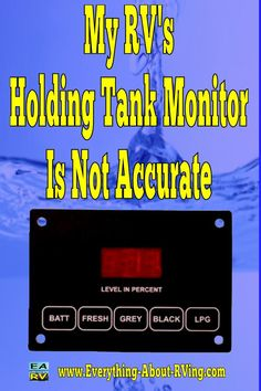 Here is our answer to: My RV's Holding Tank Monitor Is Not Accurate.  Here are some common problems that could cause the monitor to read inaccurately...... Read More: http://www.everything-about-rving.com/how-come-the-holding-tank-gauges-on-my-rv-never-give-an-accurate-reading.html