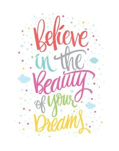 Inspirational Quote: Believe in the beauty of your dreams by Matthew Taylor Wilson society6.com/