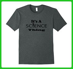 Mens Funny It's a Science Thing T-shirt 3XL Dark Heather - Math science and geek shirts (*Amazon Partner-Link)