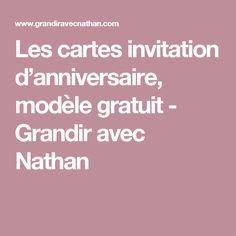 Les cartes invitation d'anniversaire, modèle gratuit - Grandir avec Nathan