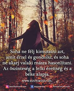 Soha ne félj kimutatni azt, amit érzel - Fényörvény.hu Best Quotes, Life Quotes, Lovely Smile, Spiritual Wisdom, Flower Of Life, Life Is Beautiful, Mystic, Psychology, Bible