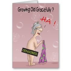 Funny Birthday Cards Growing Old Gracefully Card Zazzle Com Birthday Wishes Funny Funny Greeting Cards Animated Birthday Cards