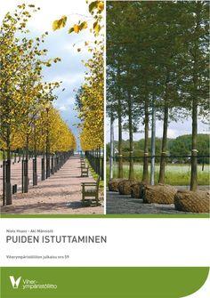 Puiden istuttaminen / Niels Hvass, Aki Männistö.